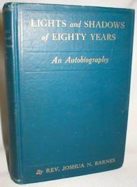 Lights and Shadows of Eighty Years; An Autobiography