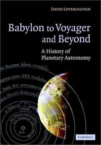 Babylon to Voyager and Beyond : A History of Planetary Astronomy