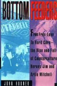 Bottom Feeders: From Free Love To Hard Core - The Rise And Fall Of Jim And  Arti