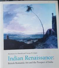 Indian Renaissance: British Romantic Art and the Prospect of India