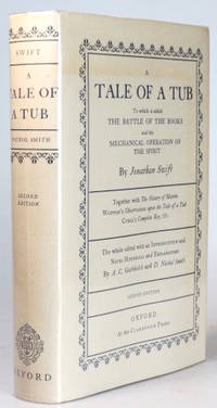 A Tale of a Tub. To which is added The Battle of the Books and the Mechanical Operation of the...