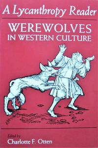 image of A Lycanthropy Reader. Werewolves in Western Culture