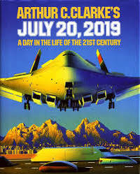 ARTHUR C CLARKES JULY 20, 2019 by Clarke Arthur C (editor) - 1987