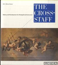 The Cross-staff - History and Development of a Navigational Instrument by  W.F.J Mörzer Bruyns - Paperback - 1994 - from Klondyke and Biblio.co.uk