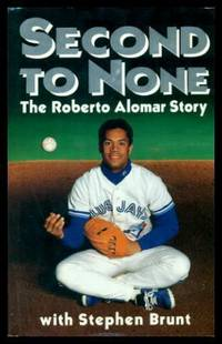 SECOND TO NONE - The Roberto Alomar Story