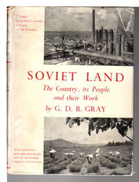 SOVIET LAND: The Country, Its People and Their Work.