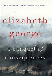 image of A Banquet of Consequences (Inspector Lynley Novel)