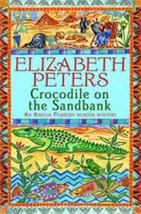 image of Crocodile on the Sandbank (An Amelia Peabody Murder Mystery)