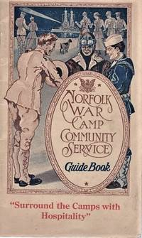 NORFOLK WAR CAMP COMMUNITY SERVICE GUIDE BOOK [cover title].  NORFOLK GUIDE FOR SAILOR, SOLDIER, MARINE