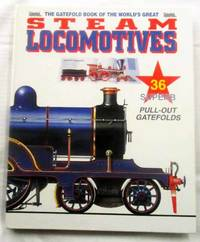 The Gatefold Book of The World's Great Steam Locomotives
