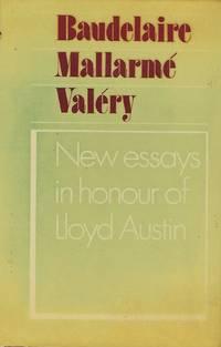 BAUDELAIRE, MALLARME, VALERY: NEW ESSAYS IN HONOUR OF LLOYD AUSTIN