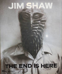 Jim Shaw; The End is Here by  Gary and Massimiliano Gioni (Jim Shaw) Art - Carrion-Murayari - First edition - 2015 - from Derringer Books (SKU: 26422)