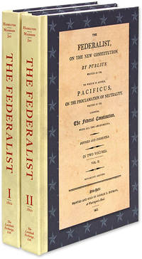 The Federalist, On the New Constitution:... 2d ed. 2 vols. 1802..