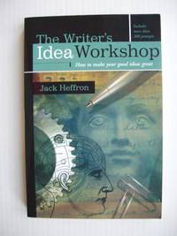 image of The Writer's Idea Workshop  - How to Make Your Good Ideas Great
