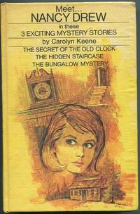(Cover Title) Meet Nancy Drew in these 3 Exciting Mystery Stories: The Secret of The Old Clock, The Hidden Staircase, The Bungalow Mystery