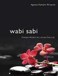 Wabi Sabi : Timeless Wisdom for a Stress-Free Life
