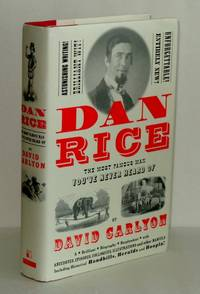 image of Dan Rice: The Most Famous Man You'Ve Never Heard of