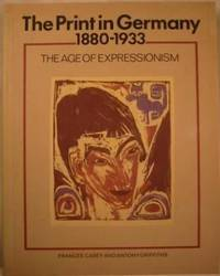 image of The Print in Germany, 1880-1933 - The Age of Expressionism