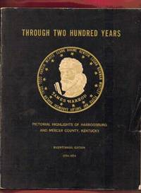 Through Two Hundred Years, Pictorial Highlights of Harrodsburg and Mercer County, Kentucky. Bicentennial Edition 1774-1974