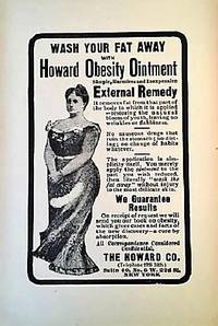 WASH YOUR FAT AWAY WITH HOWARD OBESITY OINTMENT:  Simple, Harmless and Inexpensive External Remedy  [broadside]