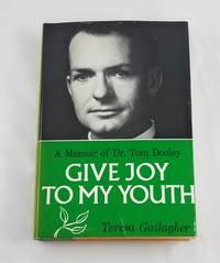 Give Joy to My Youth : A Memoir of Dr. Tom Dooley
