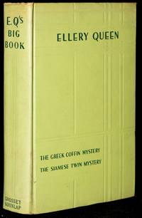 E. Q.'s BIG BOOK.  CONTAINING THE TWO COMPLETE MYSTERY STORIES: THE SIAMESE TWIN MYSTERY | THE GREEK COFFIN MYSTERY