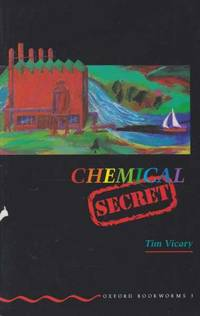 Chemical Secret [Stage 3 Oxford Bookworms 3]