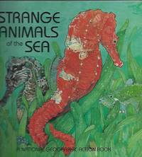 Strange Animals of the Sea:  A National Geographic Action Book