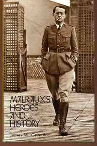 Malraux's Heroes and History