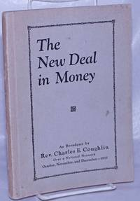 image of The new deal in money, as broadcast... over a national network, October, November, and December, 1933 [sub-title from cover]