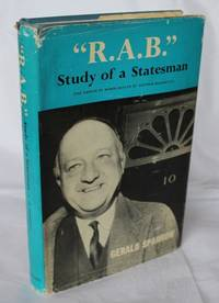 R.A.B. Study of a Statesman. (The Career of Baron Butler of Saffron Walden)