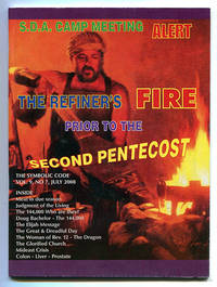 S.D.A. Camp Meeting Alert. The Refiner's Fire Prior to the Second Pentecost. The Symbolic Code Vol. 9, No. 7, July 2008.