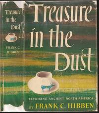 Treasure in the Dust by Frank Cumming Hibben (1910-2002) - First - 1951 - from The Book Collector ABAA, ILAB (SKU: BOOKS000611)