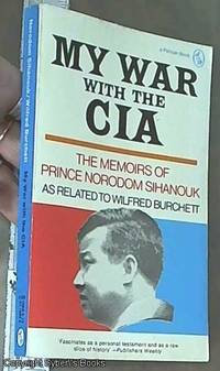 image of My War with the CIA; The Memoirs of Prince Norodom Sihanouk as related to Wilfred Burchett (Pelican Books)