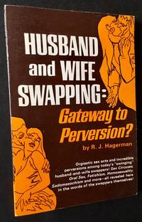 Husband and Wife-Swapping: Gateway to Perversion