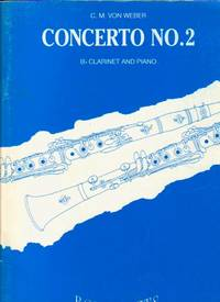 Concerto No. 2 for Clarinet and Piano. Edited Eric Simon by Weber CM von - Paperback - 1963 - from Music by the Score and Biblio.co.uk