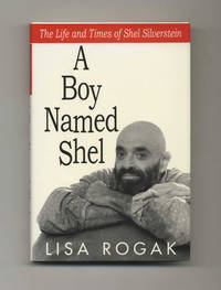 A Boy Named Shel: The Life and Times of Shel Silverstein  - 1st  Edition/1st Printing