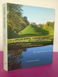 PARADISE TRANSFORMED: THE PRIVATE GARDEN FOR THE TWENTY-FIRST CENTURY.