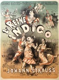 Le Reine Indigo.; Opéra-bouffe en 3 actes et 4 tableaux. paroles de M.M.A. Jaime et V. Wilder. Musique de Johann Strauss de Vienne. Grand succès de Théâtre de la Renaissance