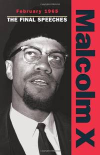 image of Malcolm X - February 1965: The Final Speeches (Malcolm X speeches & writings)