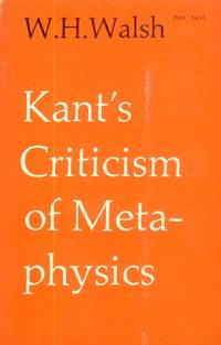 Kant's Criticism of Metaphysics by  W. H Walsh - Paperback - 1975 - from Paperback Recycler and Biblio.com
