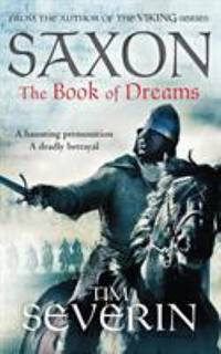 The Book of Dreams: Saxon 1 by Tim Severin - Paperback - 2015 - from ThriftBooks (SKU: G1447212142I4N00)