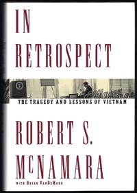 In Retrospect: The Tragedy and Lessons of Vietnam by  Robert S  Brian; McNamara - First Edition  - 1995 - from Granada Bookstore  (Member IOBA) (SKU: 037257)