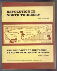The Enclosures of North Thoresby: Revolution in North Thoresby, Lincolnshire, the Enclosure of the Parish by Act of Parliament: 1836-1846