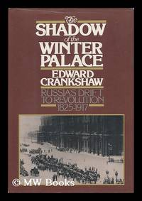 image of The Shadow of the Winter Palace - Russia's Drift to Revolution 1825-1917
