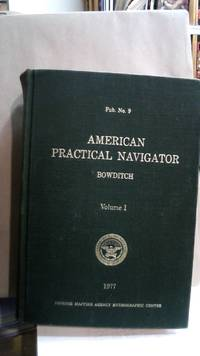 image of AMERICAN PRACTICAL NAVIGATOR : Volume I - 1977