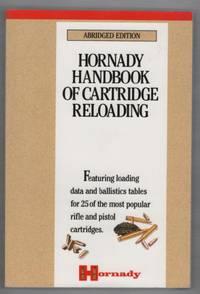 Hornady Handbook of Cartridge Reloading Abridged