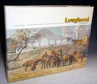 image of Lougheed: A Painter's Painter. The Life and Art of Robert E. Lougheed