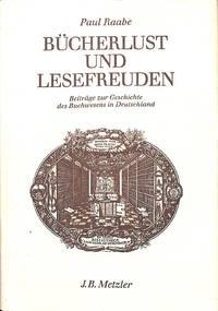 Bücherlust und Lesefreuden. Beiträge zur Geschichte des Buchwesens im 18.  und 19....