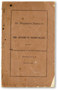 image of The Affairs of Rhode-Island. A Discourse Delivered at the Meeting-House of the First Baptist Church, Providence, May 22, 1842 [Cover title: Dr. Wayland's Discourse on the Affairs of Rhode-Island]
